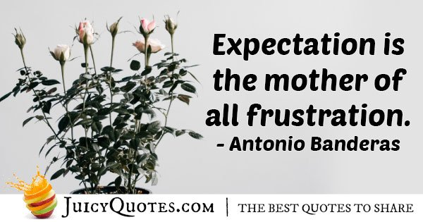 Expectation VS Frustration Quote