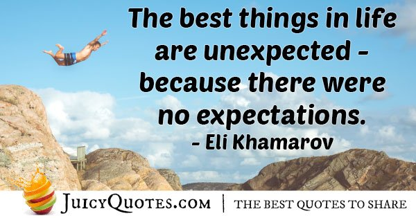 Unexpected Things In Life Quote