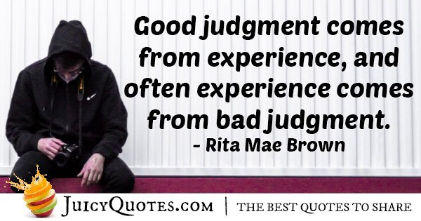 Judgment and Experience Quote