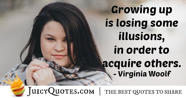 Growing Up Illusions Quote