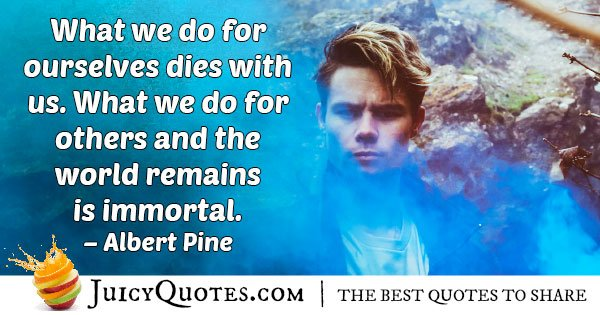 Helping People is Immortal Quote
