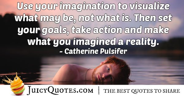 Imagination Into Reality Quote