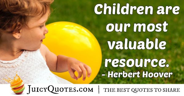 Kids Valuable Resources Quote