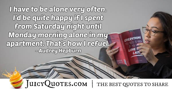 Weekends Alone Quote
