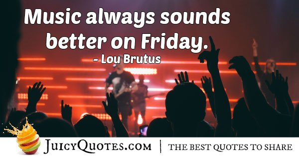 Music and Weekend Quote