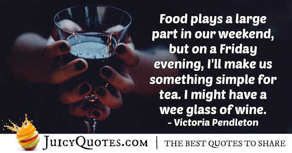 Food And Weekends Quote