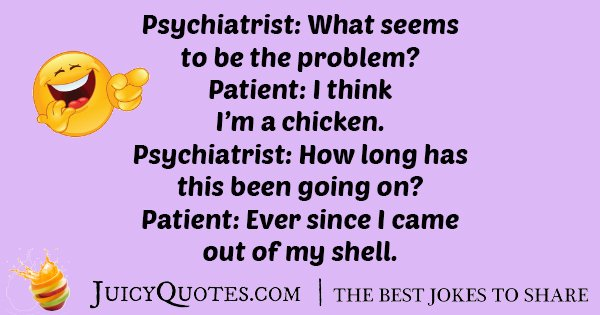 Jokes About Chickens: Psychiatrist Chicken Joke