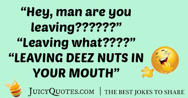 Funniest Deez Nuts Joke