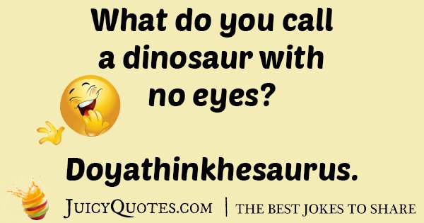 Dinosaur Eyes Joke