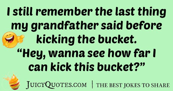 Kicking Bucket Joke