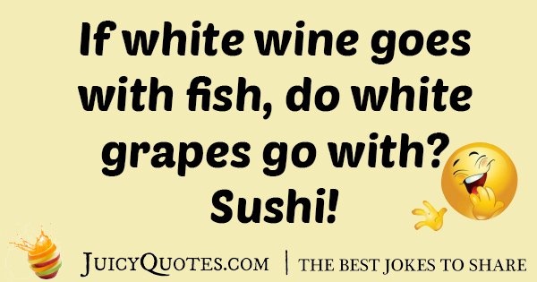 Grapes and Sushi Joke