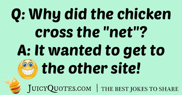 Chicken Cross The Site Joke