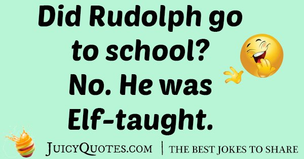 Rudolph Go To School Joke