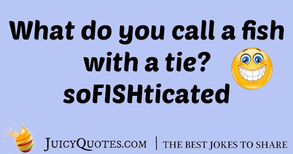 Fish With A Tie Joke