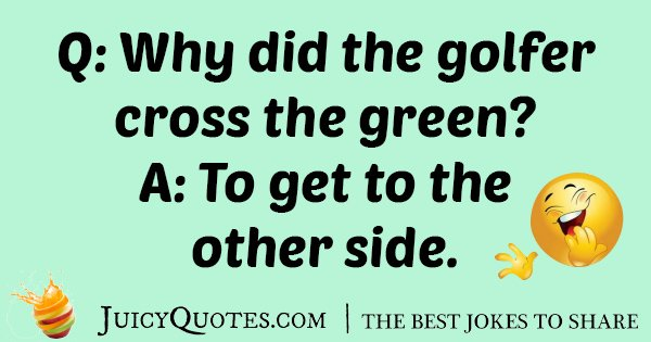 Golfer Cross The Green Joke