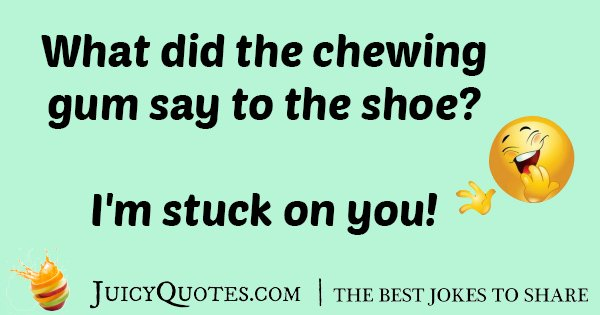 Chewing Gum On Shoe Joke