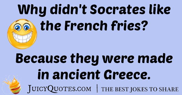Socrates And French Fries Joke