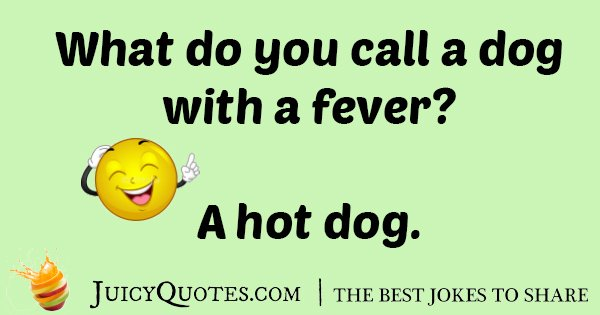 Dog With A Fever Joke